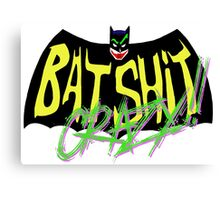 Batsh!t Crazy!! Canvas Print