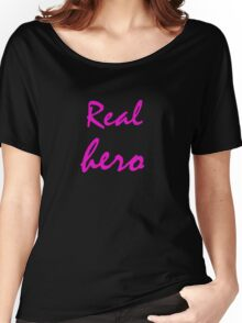 Real hero. Women's Relaxed Fit T-Shirt