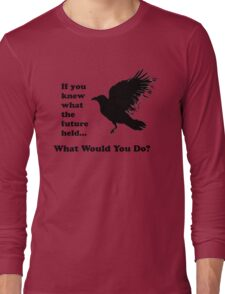 Black Crow - What would you do? Long Sleeve T-Shirt