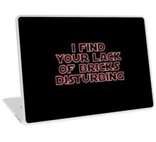 """I Find Your Lack of Bricks Disturbing"" by Customize My Minifig Laptop Skin"