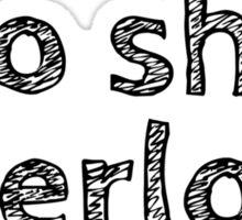No shit Sherlock Sticker