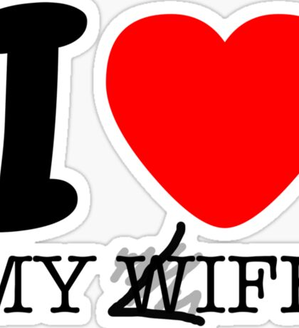 My life? My wife? Sticker