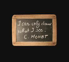 Monet's Quote T-Shirt