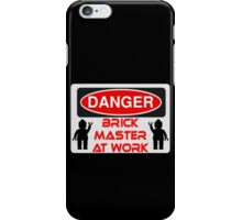 Danger Brick Master at Work Sign iPhone Case/Skin