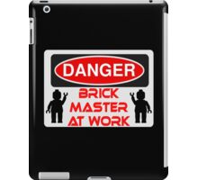 Danger Brick Master at Work Sign iPad Case/Skin