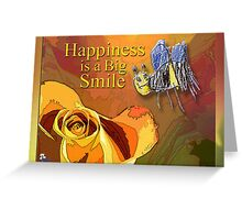 Happiness is a Big Smile Greeting Card