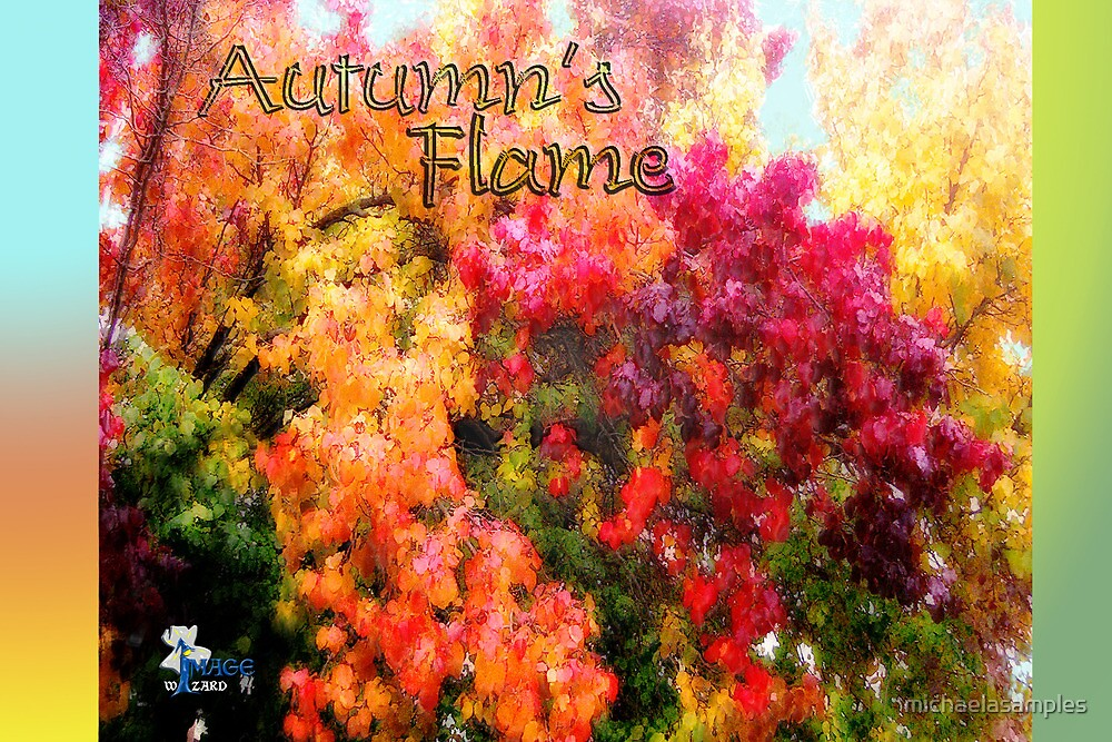 Autumns Flame by michaelasamples