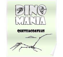 Dino Mania Quetzacoatlus Poster