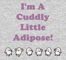 I'm a cuddly little Adipose! One Piece - Long Sleeve