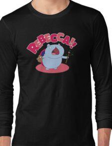 Rebecca! Long Sleeve T-Shirt