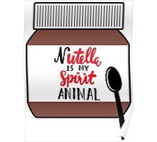 Nutella is My Spirit Animal Poster