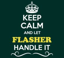 Keep Calm and Let FLASHER Handle it by yourname