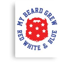 My Beard Grew Red, White & Blue Canvas Print