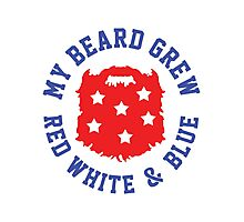 My Beard Grew Red, White & Blue Photographic Print