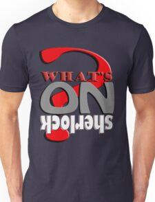 What's On Sherlock © T-DZYNE Unisex T-Shirt