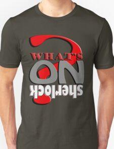 What's On Sherlock © T-DZYNE T-Shirt