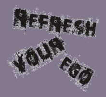 Refresh Your Ego Kids Clothes