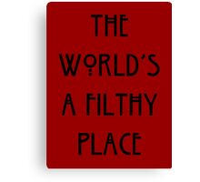 Filthy World Canvas Print