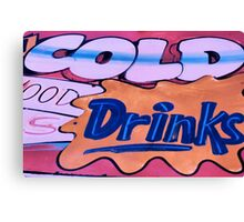 cold drinks! Canvas Print