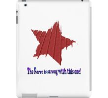 Force is Strong iPad Case/Skin