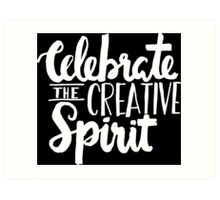 Celebrate the Creative Spirit - White Design Art Print
