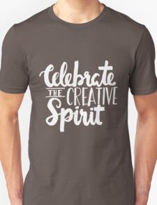 Celebrate the Creative Spirit - White Design Unisex T-Shirt