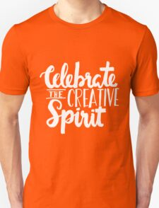 Celebrate the Creative Spirit - White Design Unisex T-Shirt