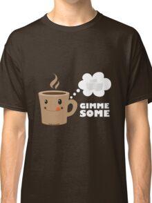 Coffee wants some sugar Classic T-Shirt