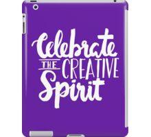 Celebrate the Creative Spirit - White Design iPad Case/Skin