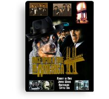 Australian Cattle Dog Art - Once Upon a Time in America Movie Poster Canvas Print
