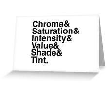 Chroma & Saturation & Intensity & Value & Shade & Tint. Greeting Card