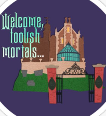 """Welcome, Foolish Mortals..."" Sticker Sticker"