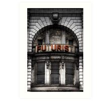 The Future is Now, Forget the Past, Liverpool Art Print