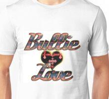 Bullie Love - Only an owner understands! Unisex T-Shirt