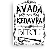 Avada Kedavra Bitch Canvas Print