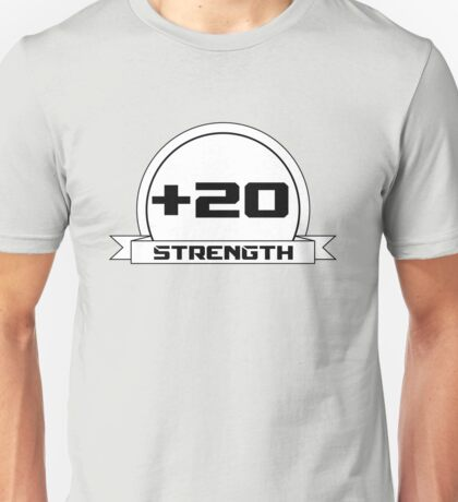 + 20 Strength Unisex T-Shirt