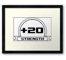 + 20 Strength Framed Print