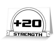 + 20 Strength Greeting Card