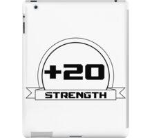 + 20 Strength iPad Case/Skin