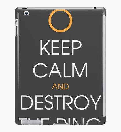 Keep calm and destroy the ring iPad Case/Skin