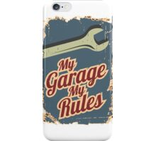 My Garage My Rules iPhone Case/Skin