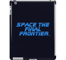 Space The Final Frontier - Quote - T-Shirt iPad Case/Skin