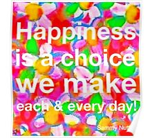Happiness Is A Choice We Make Poster