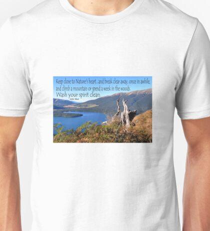 Keep close to Nature's Heart...Wash your spirit clean (John Muir) Unisex T-Shirt