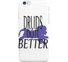 Druids do it Better iPhone Case/Skin