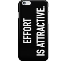 Effort is Attractive (Dark) - Hipster/Trendy Typography iPhone Case/Skin