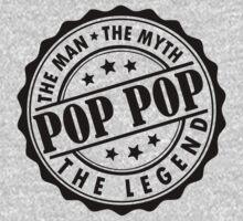 Pop Pop - The Man The Myth The Legend by LegendTLab