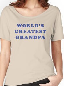 World's Greatest Grandpa Women's Relaxed Fit T-Shirt