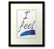 "Calligraphy Art Print ""I Feel Blue"" watercolor brush"" Framed Print"