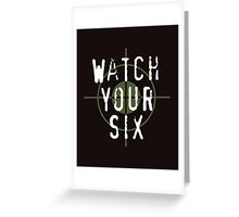"""""""Watch Your Six"""" Military, 6, Back, Brown, Army, Green, Sniper, Sight Greeting Card"""